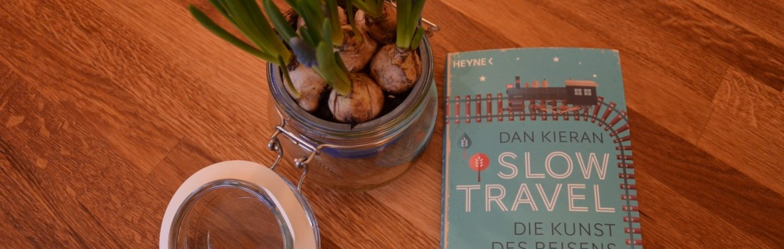 Slow Travel, von Dan Kieran - ein etwas anderes Reisebuch für alle, die sich gerne abseits des Maintream bewegen ©entdecker-greise.de